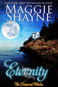 Eternity by Maggie Shayne Immortal Witches 1