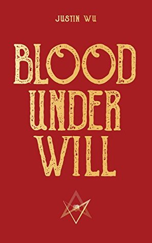 Blood Under Will